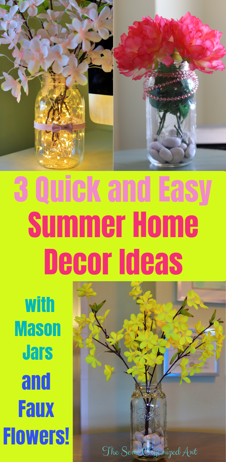 3 Quick And Easy Summer Home Decor Ideas Using Mason Jars And Faux Flowers The Semi Organized Ant