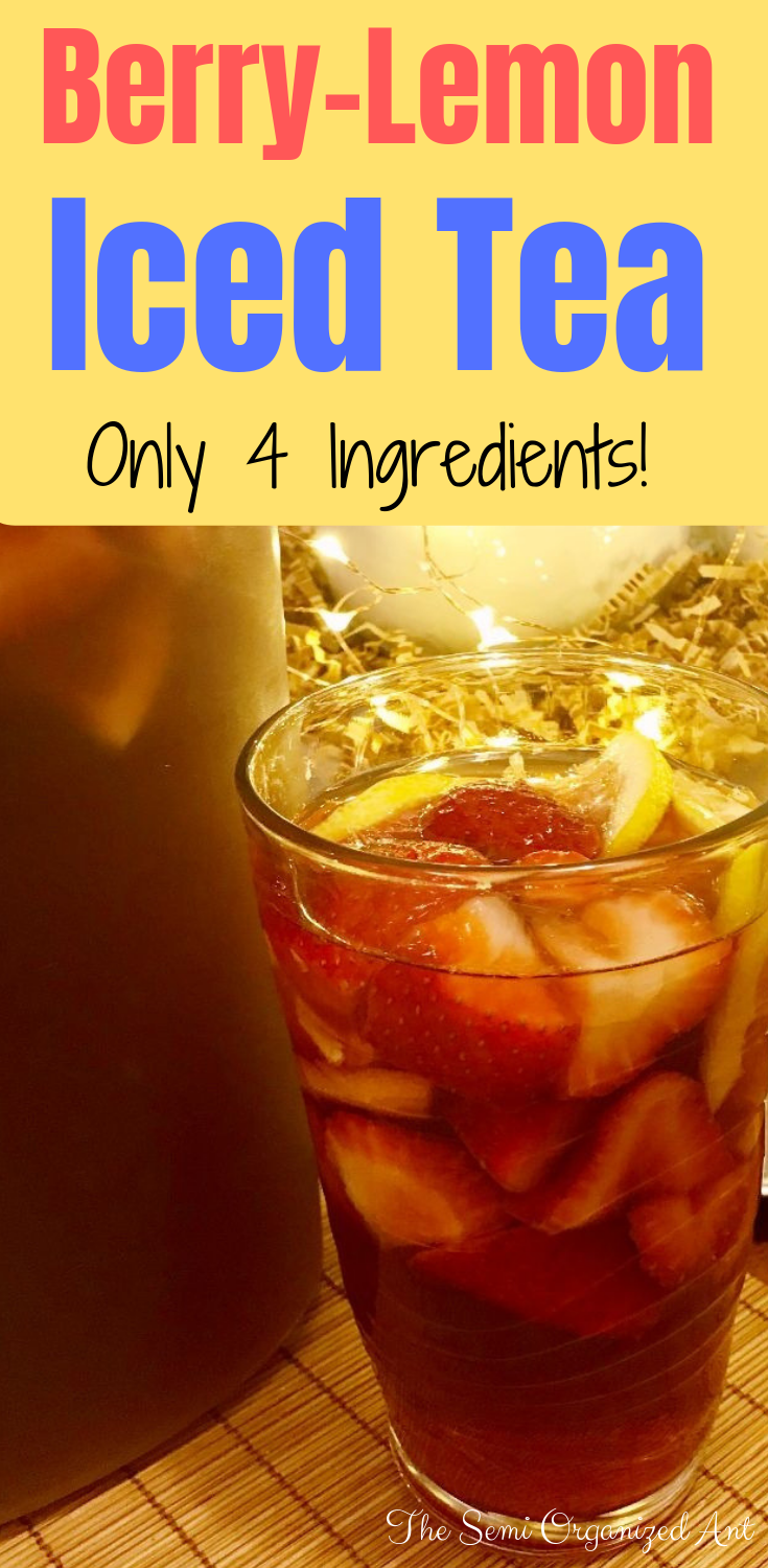 4 Ingredients: Berry-Lemon Iced Tea - The Semi Organized Ant