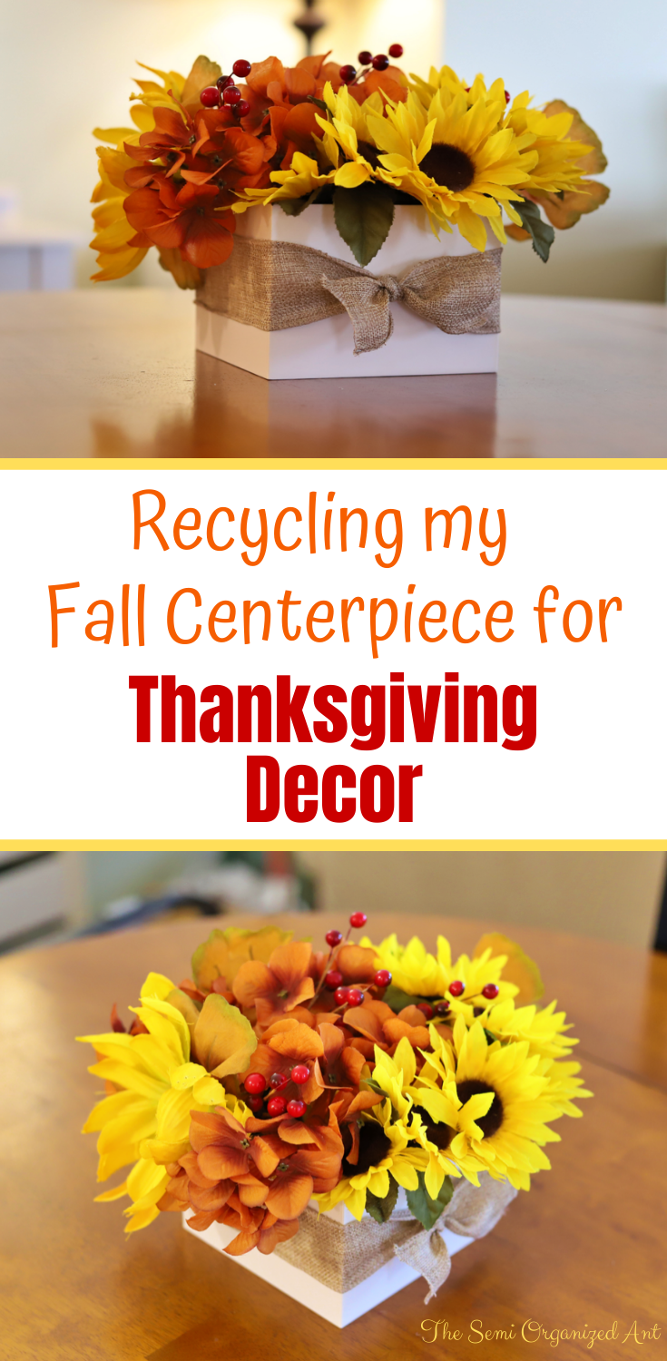 Recycling my Fall Centerpiece for Thanksgiving Decor - The Semi Organized Ant
